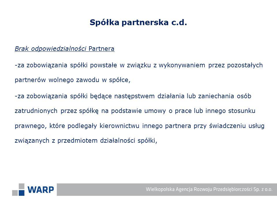 Brak odpowiedzialności Partnera -za zobowiązania spółki powstałe w związku z wykonywaniem przez pozostałych partnerów wolnego zawodu w spółce, -za zob