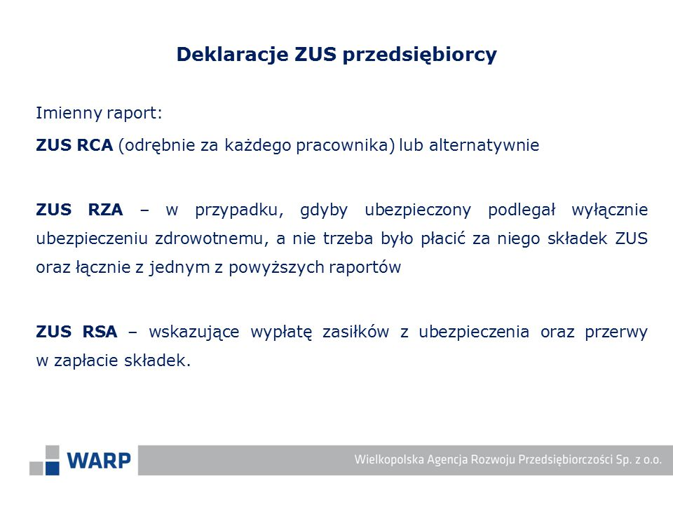 Imienny raport: ZUS RCA (odrębnie za każdego pracownika) lub alternatywnie ZUS RZA – w przypadku, gdyby ubezpieczony podlegał wyłącznie ubezpieczeniu