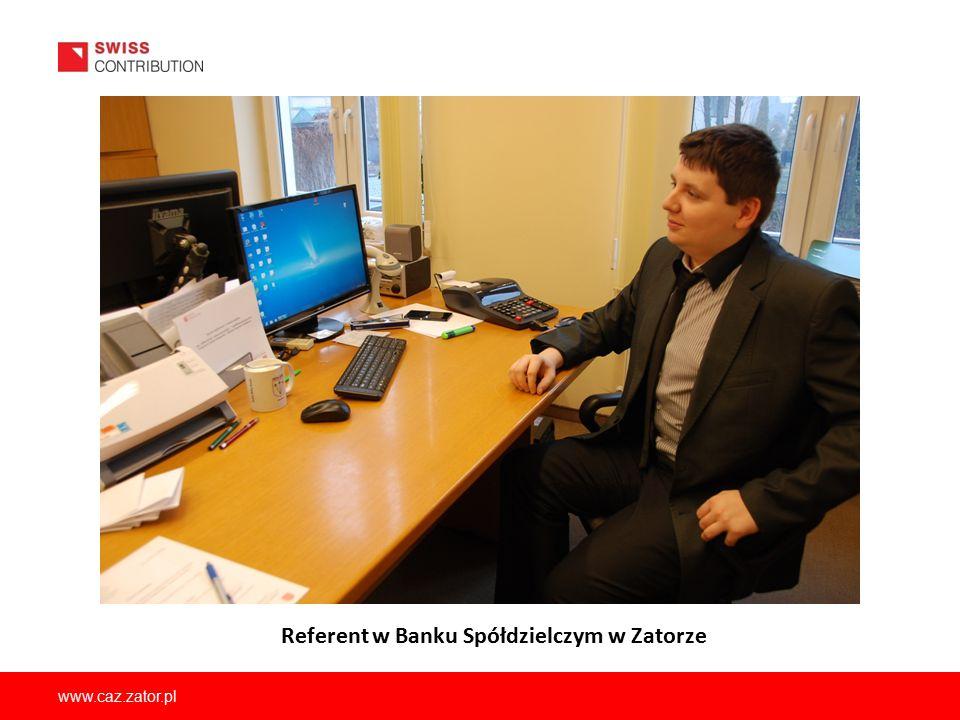 www.caz.zator.pl Referent w Banku Spółdzielczym w Zatorze
