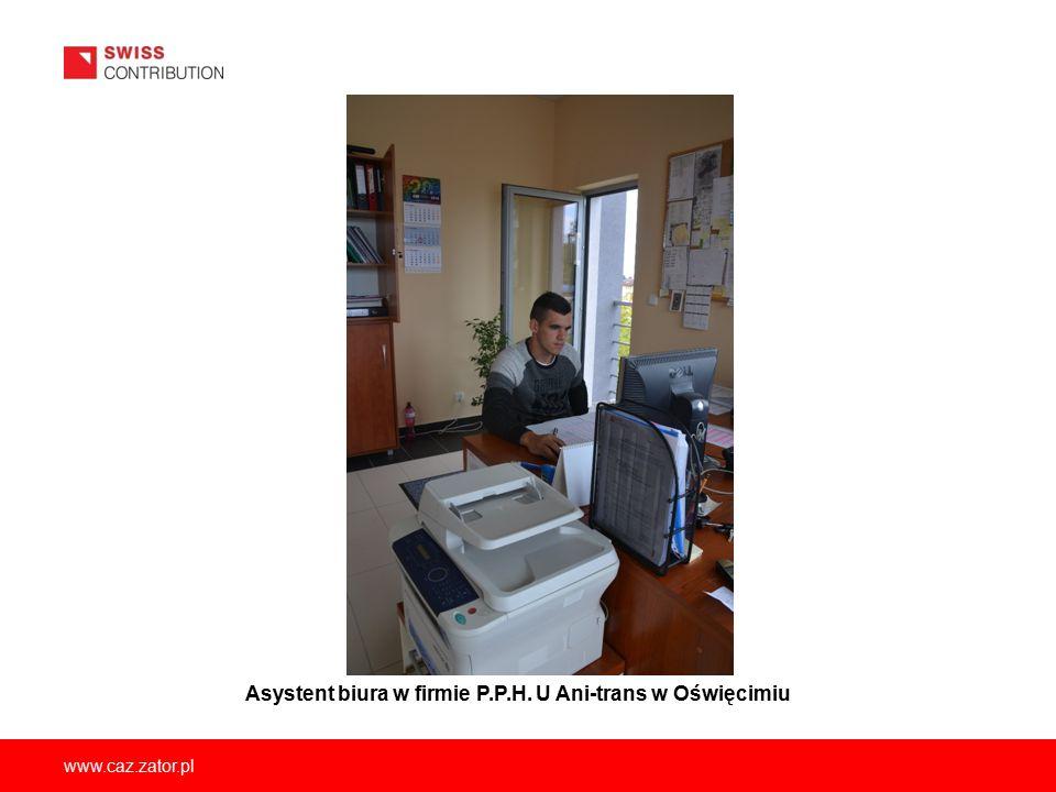 www.caz.zator.pl Asystent biura w firmie P.P.H. U Ani-trans w Oświęcimiu