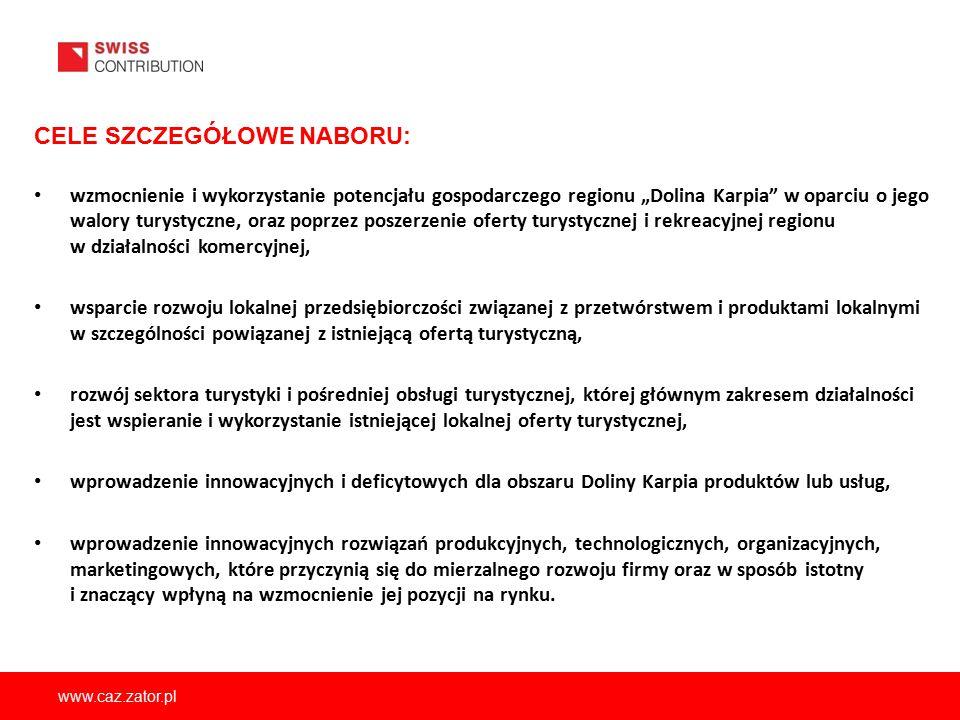 """www.caz.zator.pl CELE SZCZEGÓŁOWE NABORU: wzmocnienie i wykorzystanie potencjału gospodarczego regionu """"Dolina Karpia"""" w oparciu o jego walory turysty"""