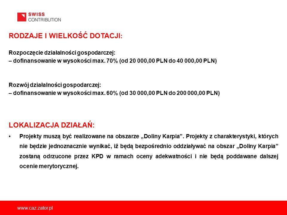 www.caz.zator.pl RODZAJE I WIELKOŚĆ DOTACJI : Rozpoczęcie działalności gospodarczej: – dofinansowanie w wysokości max. 70% (od 20 000,00 PLN do 40 000