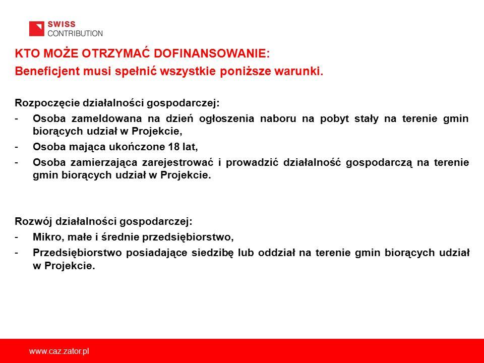 www.caz.zator.pl KTO MOŻE OTRZYMAĆ DOFINANSOWANIE: Beneficjent musi spełnić wszystkie poniższe warunki. Rozpoczęcie działalności gospodarczej: -Osoba