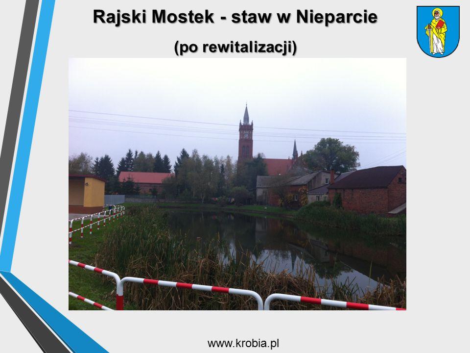 Rajski Mostek - staw w Nieparcie (po rewitalizacji) www.krobia.pl