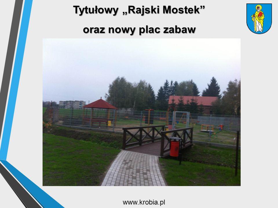 """Tytułowy """"Rajski Mostek"""" oraz nowy plac zabaw www.krobia.pl"""