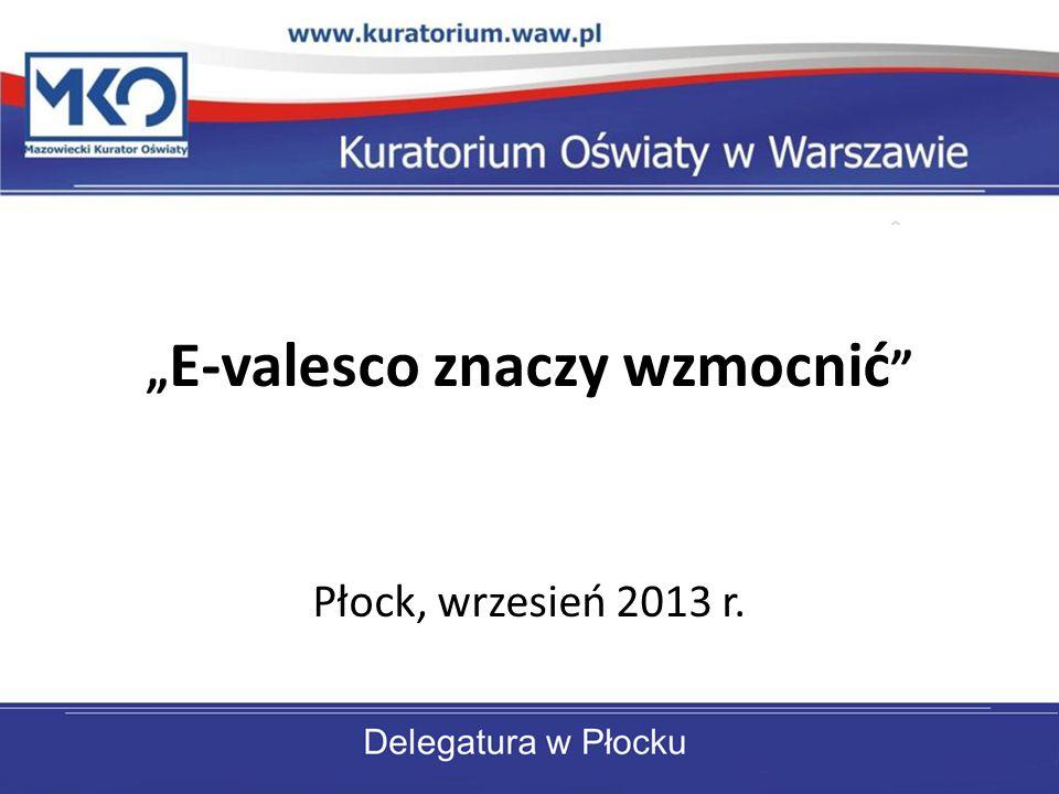""""""" E-valesco znaczy wzmocnić Płock, wrzesień 2013 r."""