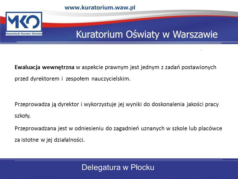Ewaluacja wewnętrzna w aspekcie prawnym jest jednym z zadań postawionych przed dyrektorem i zespołem nauczycielskim.