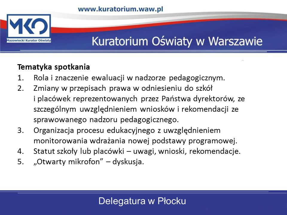 Tematyka spotkania 1.Rola i znaczenie ewaluacji w nadzorze pedagogicznym.