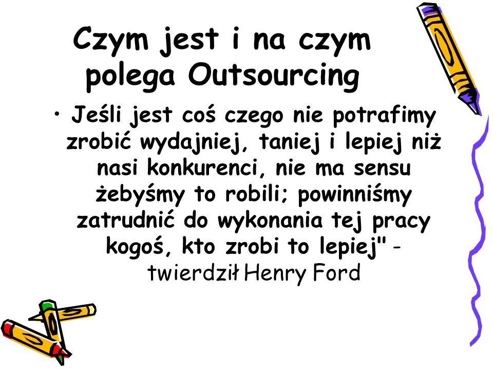 Outsourcing jest jedną z technik zarządzania polegającą na przekazywaniu wyspecjalizowanemu partnerowi z zewnątrz (tzw.