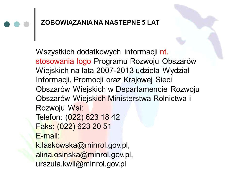 Wszystkich dodatkowych informacji nt. stosowania logo Programu Rozwoju Obszarów Wiejskich na lata 2007-2013 udziela Wydział Informacji, Promocji oraz