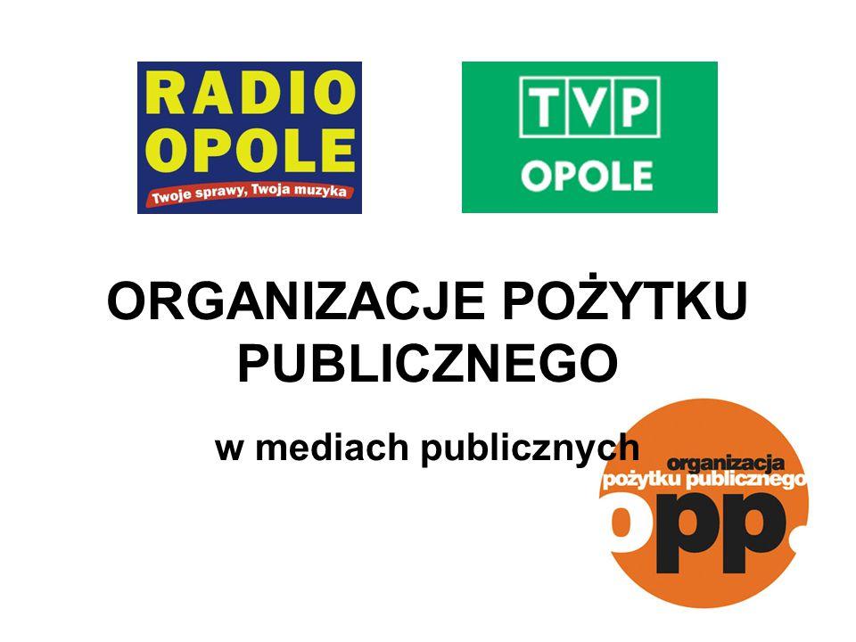ORGANIZACJE POŻYTKU PUBLICZNEGO w mediach publicznych