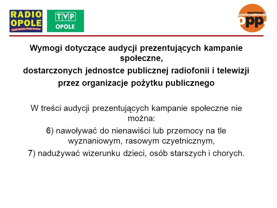 Wymogi dotyczące audycji prezentujących kampanie społeczne, dostarczonych jednostce publicznej radiofonii i telewizji przez organizacje pożytku public