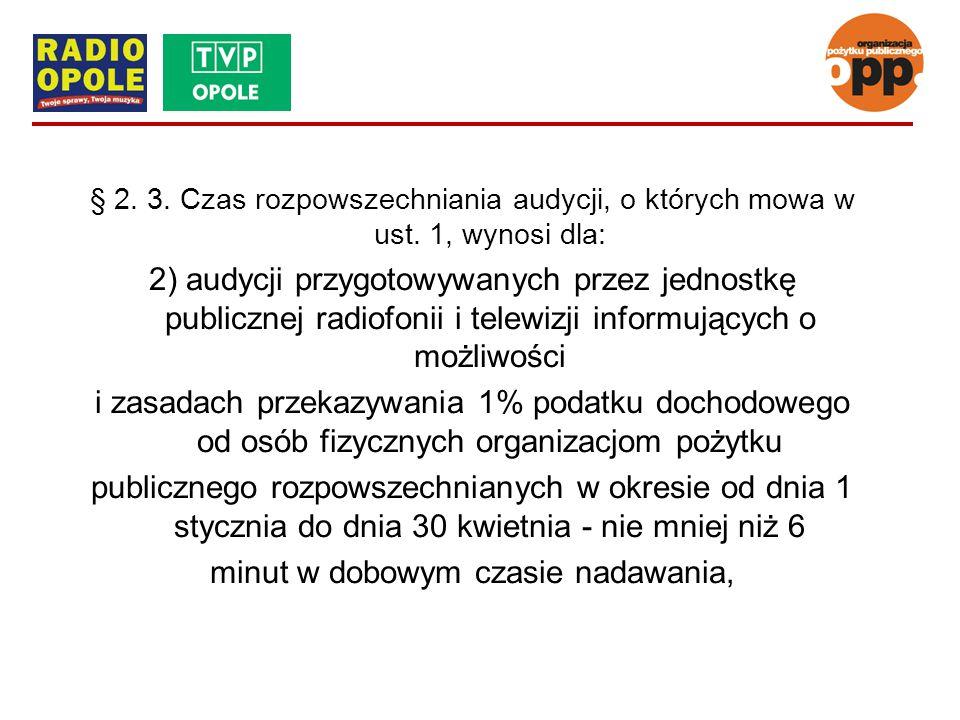 § 2. 3. Czas rozpowszechniania audycji, o których mowa w ust. 1, wynosi dla: 2) audycji przygotowywanych przez jednostkę publicznej radiofonii i telew