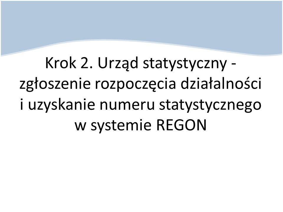 Krok 2. Urząd statystyczny - zgłoszenie rozpoczęcia działalności i uzyskanie numeru statystycznego w systemie REGON