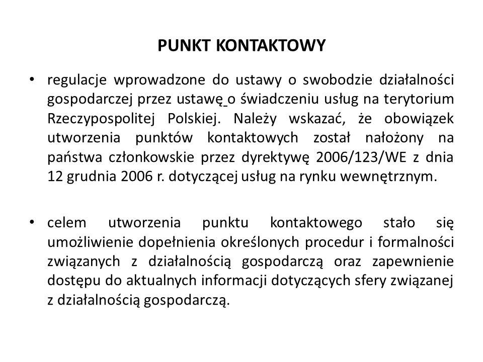 PUNKT KONTAKTOWY regulacje wprowadzone do ustawy o swobodzie działalności gospodarczej przez ustawę o świadczeniu usług na terytorium Rzeczypospolitej Polskiej.