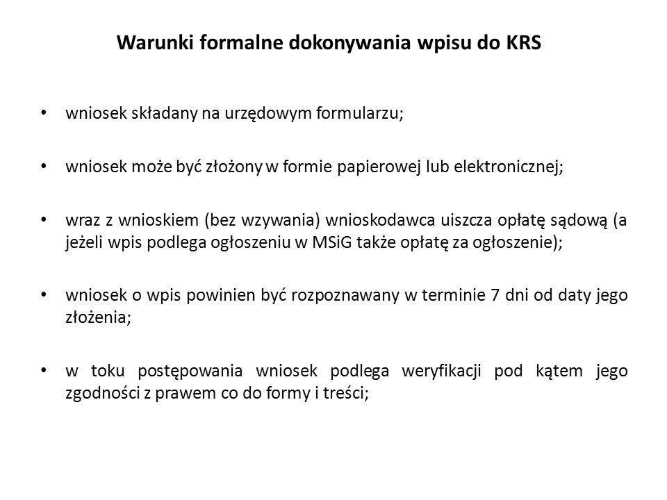 Warunki formalne dokonywania wpisu do KRS wniosek składany na urzędowym formularzu; wniosek może być złożony w formie papierowej lub elektronicznej; w