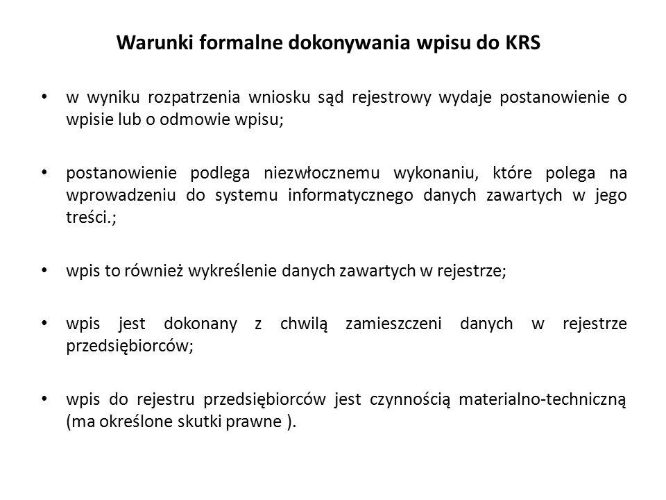 Warunki formalne dokonywania wpisu do KRS w wyniku rozpatrzenia wniosku sąd rejestrowy wydaje postanowienie o wpisie lub o odmowie wpisu; postanowieni