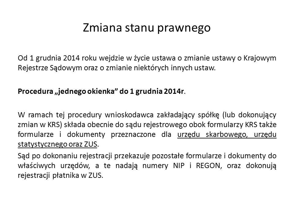Zmiana stanu prawnego Od 1 grudnia 2014 roku wejdzie w życie ustawa o zmianie ustawy o Krajowym Rejestrze Sądowym oraz o zmianie niektórych innych ust