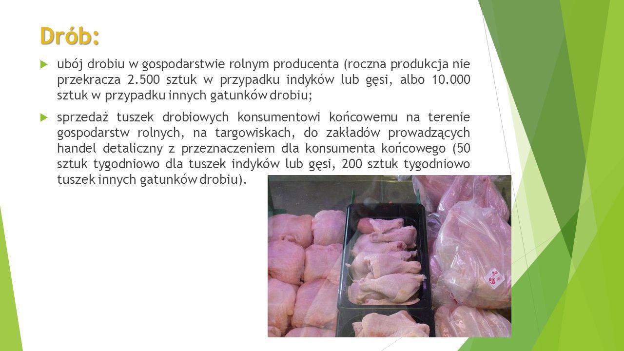 W ramach sprzedaży bezpośredniej dopuszcza się: produkty produkcji pierwotnej pochodzenia roślinnego:  zboża  owoce  warzywa  zioła  grzyby hodow