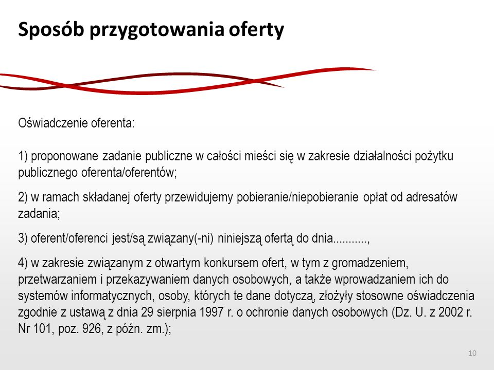 Sposób przygotowania oferty Oświadczenie oferenta: 1) proponowane zadanie publiczne w całości mieści się w zakresie działalności pożytku publicznego o