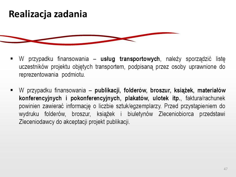 Realizacja zadania  W przypadku finansowania – usług transportowych, należy sporządzić listę uczestników projektu objętych transportem, podpisaną prz
