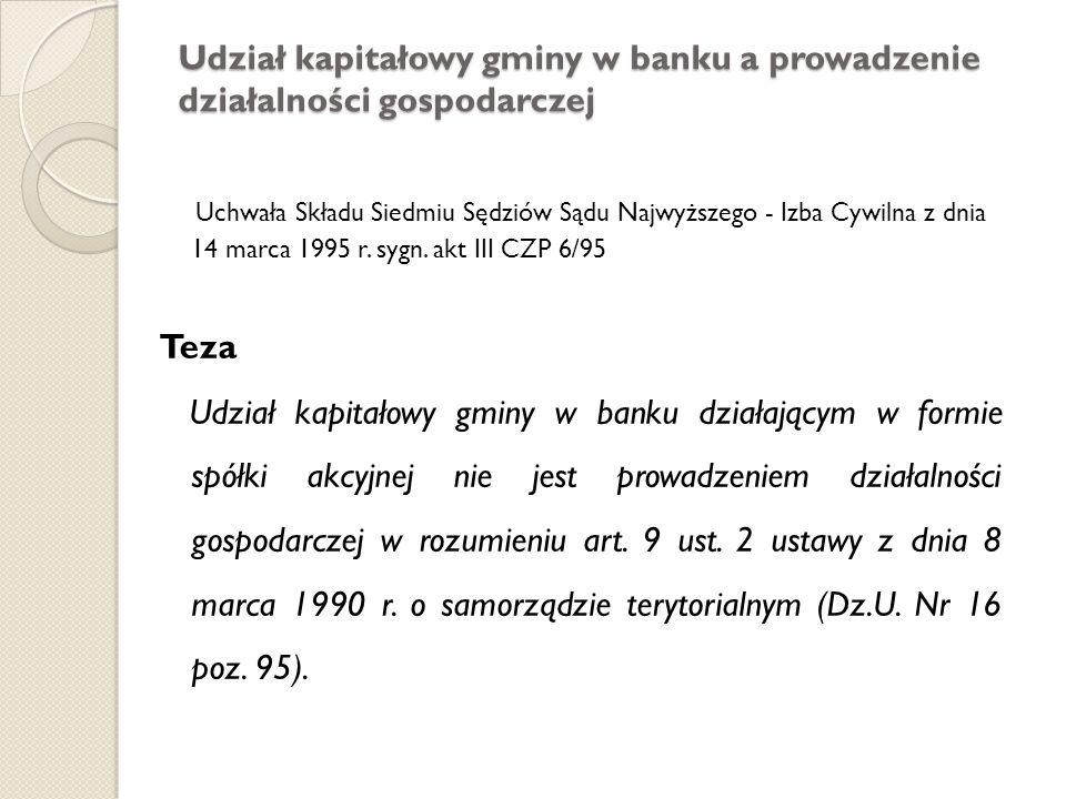 Udział kapitałowy gminy w banku a prowadzenie działalności gospodarczej Uchwała Składu Siedmiu Sędziów Sądu Najwyższego - Izba Cywilna z dnia 14 marca