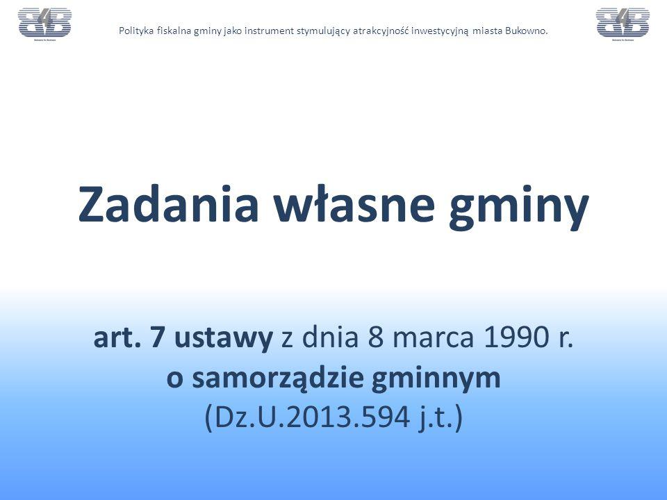 Zadania własne gminy art.7 ustawy z dnia 8 marca 1990 r.