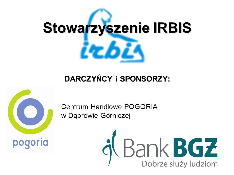 Stowarzyszenie IRBIS DARCZYŃCY i SPONSORZY: Centrum Handlowe POGORIA w Dąbrowie Górniczej