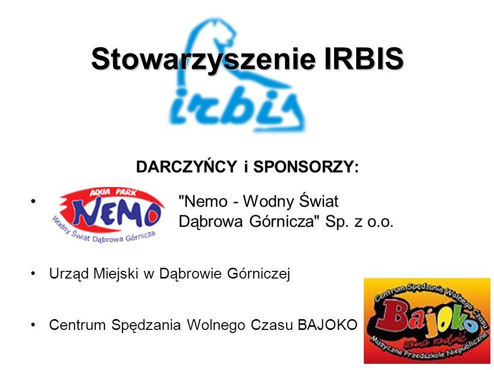 Stowarzyszenie IRBIS DARCZYŃCY i SPONSORZY: Nemo - Wodny Świat Dąbrowa Górnicza Sp.