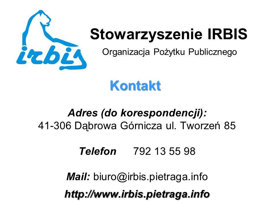 Stowarzyszenie IRBIS Organizacja Pożytku Publicznego Kontakt Adres (do korespondencji): 41-306 Dąbrowa Górnicza ul.