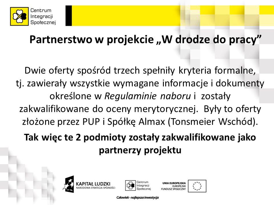 """Partnerstwo w projekcie """"W drodze do pracy Dwie oferty spośród trzech spełniły kryteria formalne, tj."""