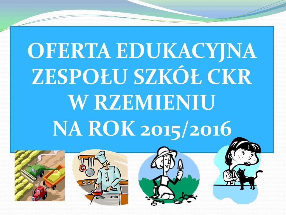 OFERTA EDUKACYJNA ZESPOŁU SZKÓŁ CKR W RZEMIENIU NA ROK 2015/2016