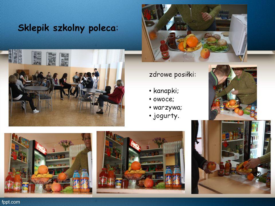 Sklepik szkolny poleca: zdrowe posiłki: kanapki; owoce; warzywa; jogurty.