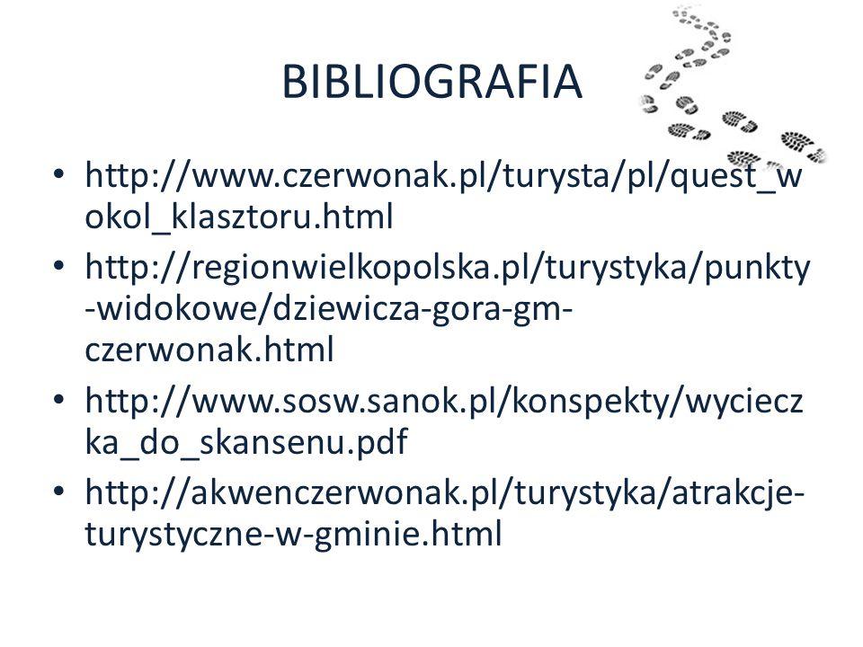 BIBLIOGRAFIA http://www.czerwonak.pl/turysta/pl/quest_w okol_klasztoru.html http://regionwielkopolska.pl/turystyka/punkty -widokowe/dziewicza-gora-gm-