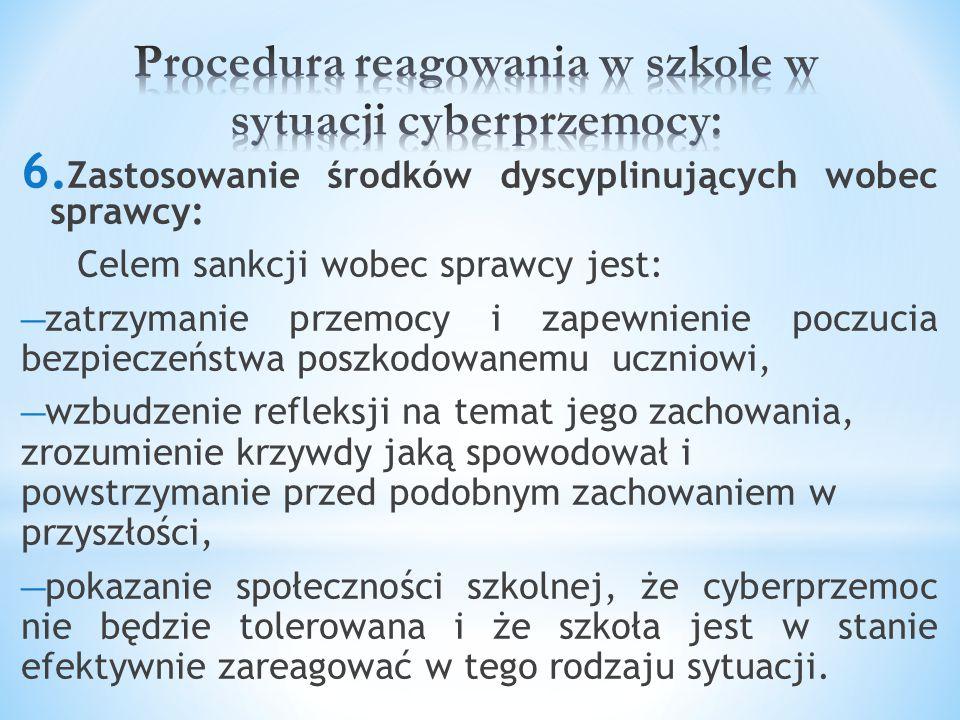 6. Zastosowanie środków dyscyplinujących wobec sprawcy: Celem sankcji wobec sprawcy jest: – zatrzymanie przemocy i zapewnienie poczucia bezpieczeństwa