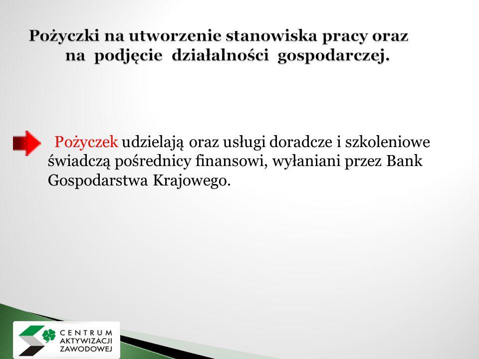  Pożyczek udzielają oraz usługi doradcze i szkoleniowe świadczą pośrednicy finansowi, wyłaniani przez Bank Gospodarstwa Krajowego.