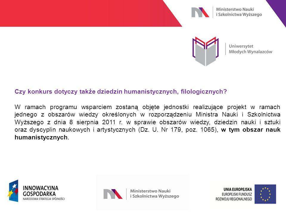 www.nauka.gov.pl Czy konkurs dotyczy także dziedzin humanistycznych, filologicznych.