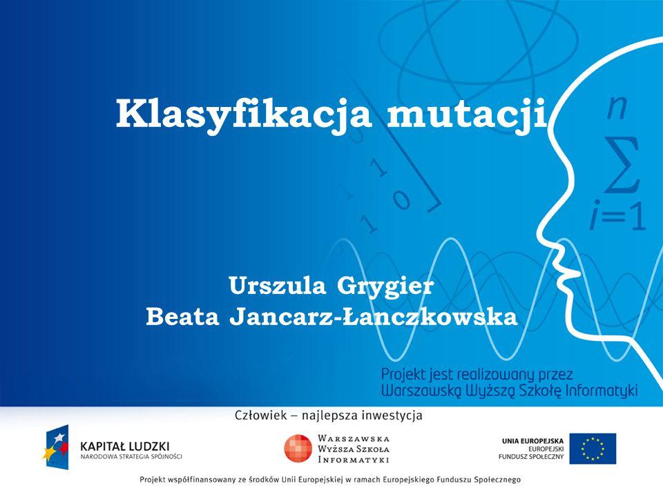 2 Klasyfikacja mutacji Urszula Grygier Beata Jancarz-Łanczkowska