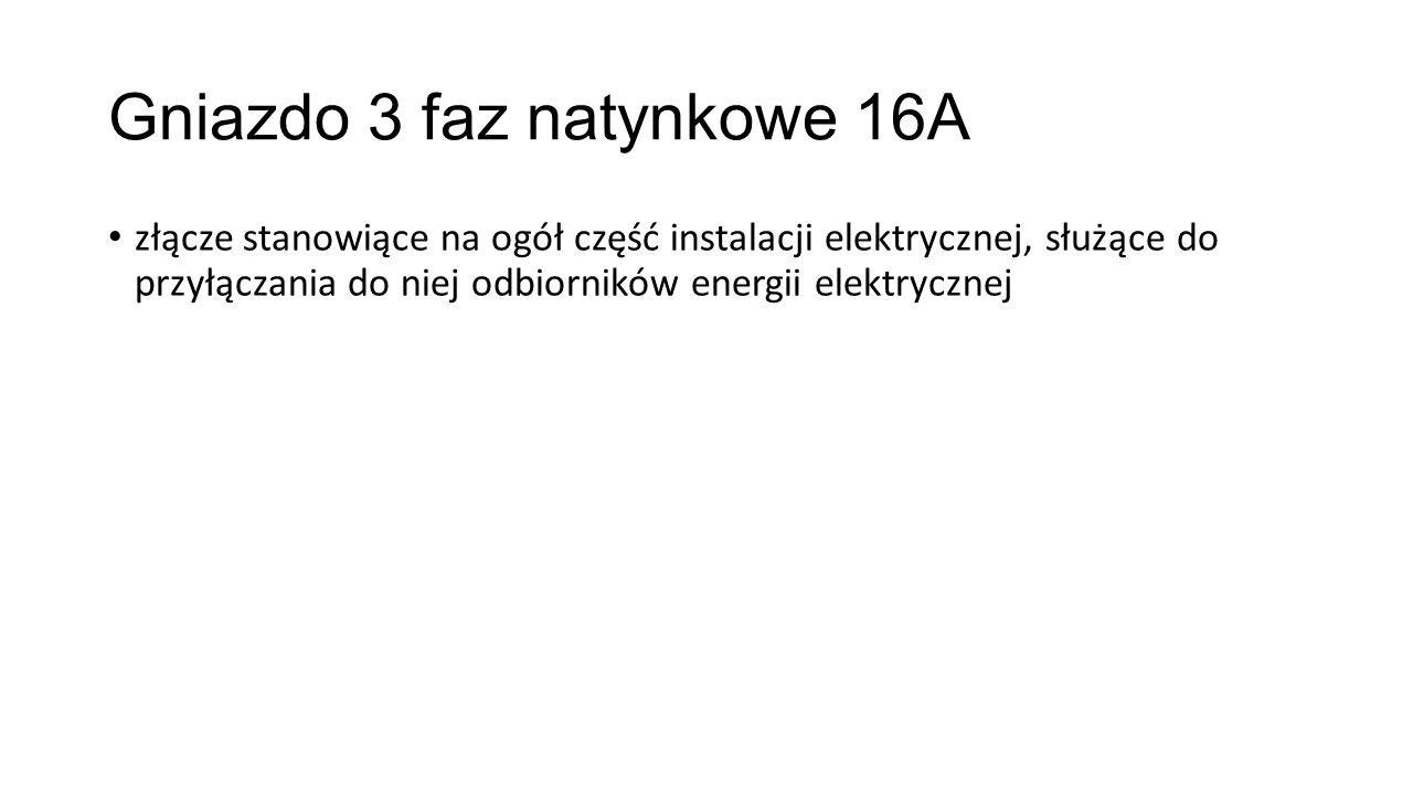 Gniazdo 3 faz natynkowe 16A złącze stanowiące na ogół część instalacji elektrycznej, służące do przyłączania do niej odbiorników energii elektrycznej