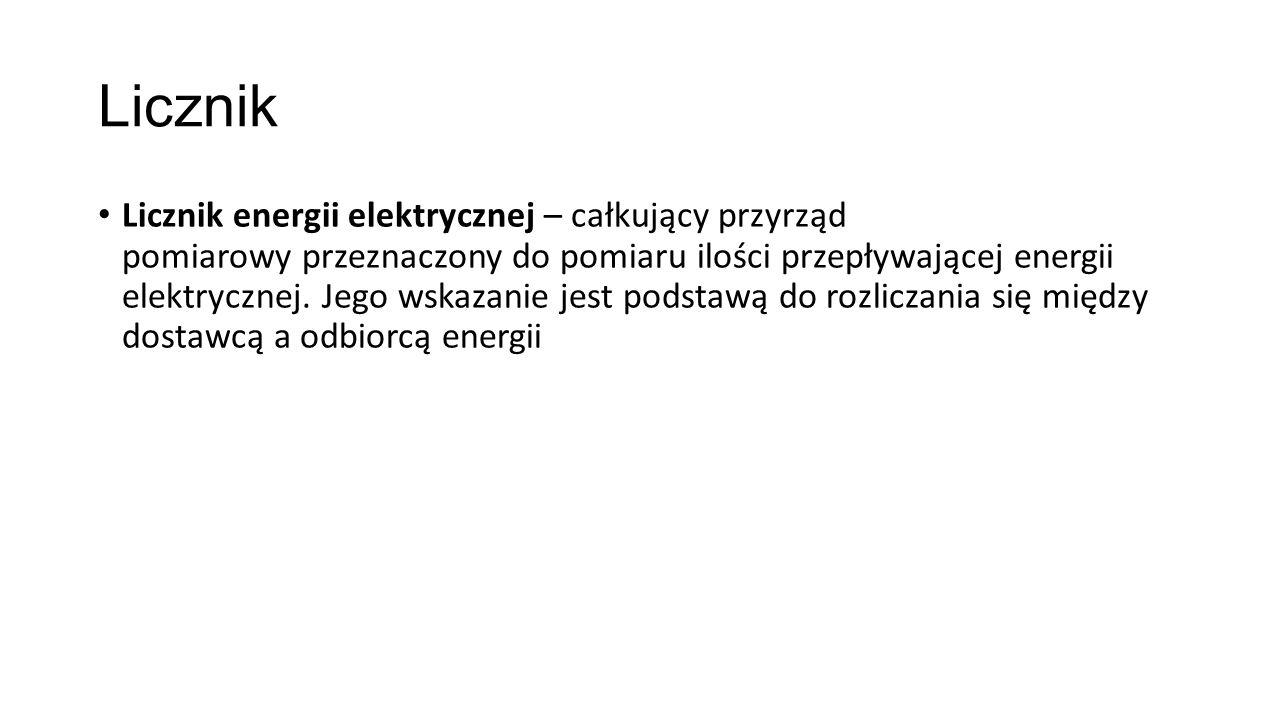 Licznik Licznik energii elektrycznej – całkujący przyrząd pomiarowy przeznaczony do pomiaru ilości przepływającej energii elektrycznej. Jego wskazanie