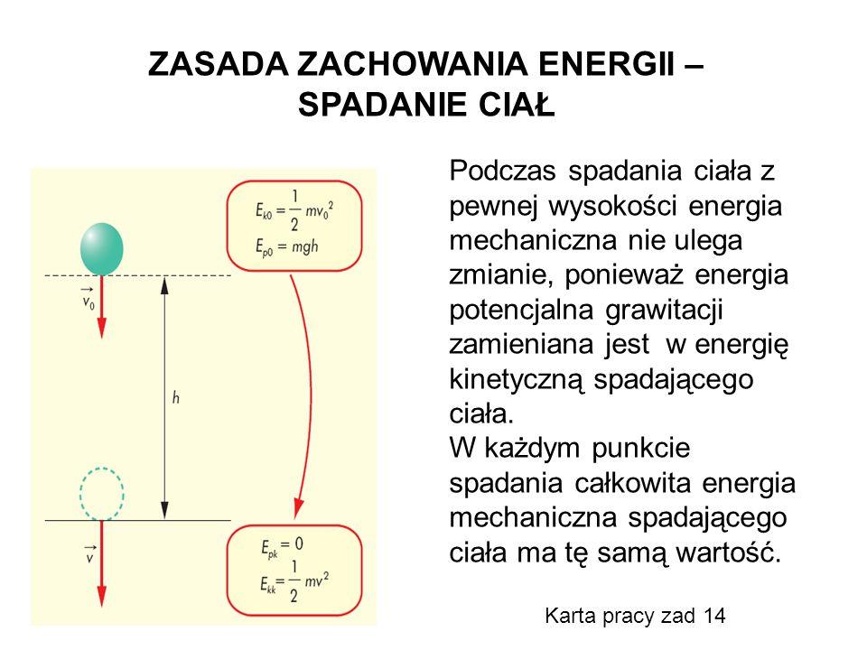 Podczas spadania ciała z pewnej wysokości energia mechaniczna nie ulega zmianie, ponieważ energia potencjalna grawitacji zamieniana jest w energię kin
