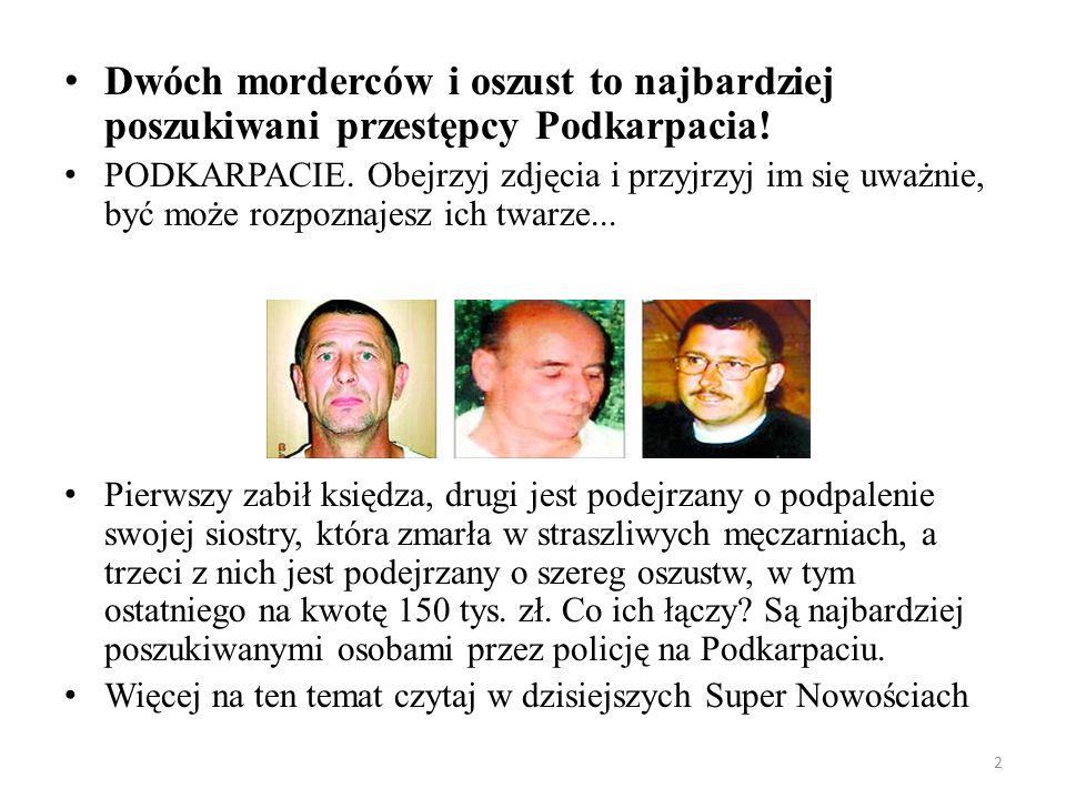 2 Dwóch morderców i oszust to najbardziej poszukiwani przestępcy Podkarpacia! PODKARPACIE. Obejrzyj zdjęcia i przyjrzyj im się uważnie, być może rozpo