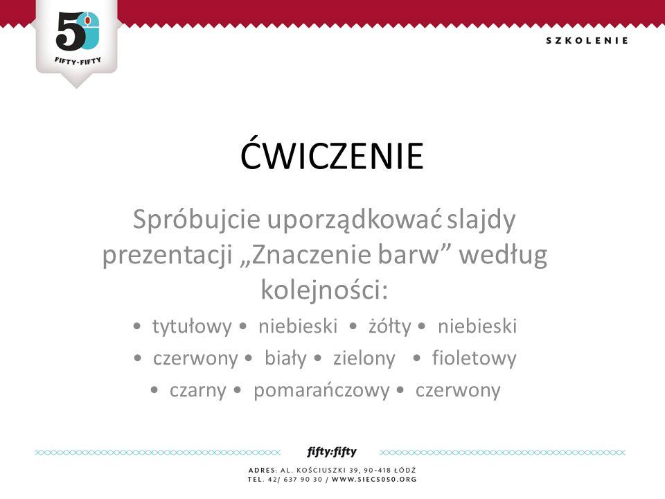 """Spróbujcie uporządkować slajdy prezentacji """"Znaczenie barw według kolejności: tytułowy niebieski żółty niebieski czerwony biały zielony fioletowy czarny pomarańczowy czerwony ĆWICZENIE"""
