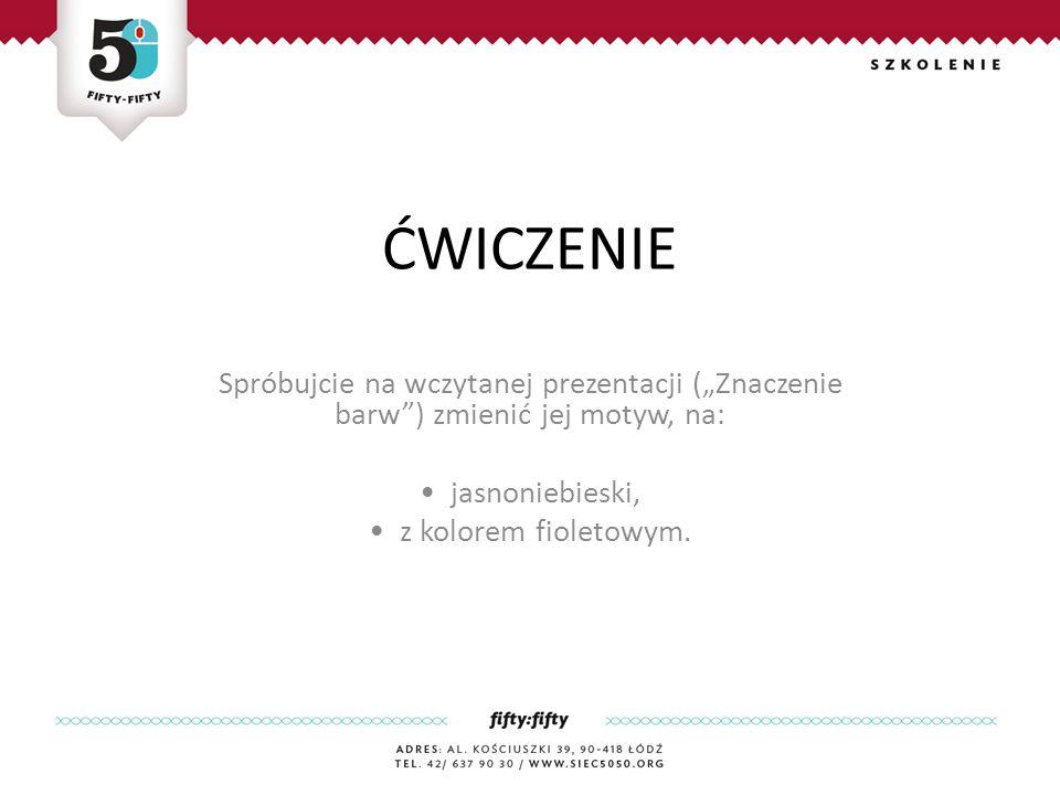 """Spróbujcie na wczytanej prezentacji (""""Znaczenie barw ) zmienić jej motyw, na: jasnoniebieski, z kolorem fioletowym."""