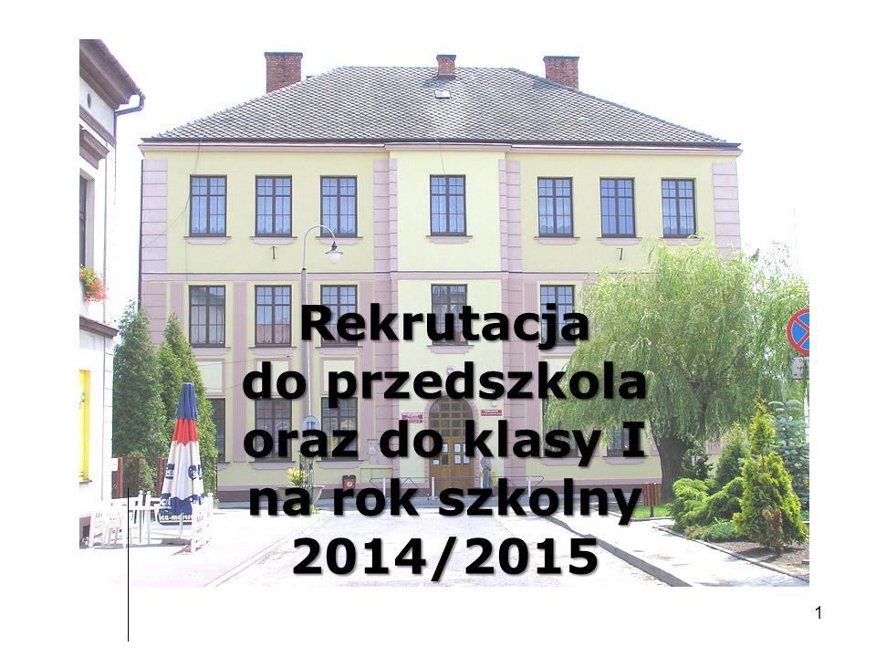 Rekrutacja do przedszkola oraz do klasy I na rok szkolny 2014/2015 1