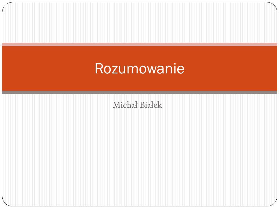 Michał Białek Rozumowanie