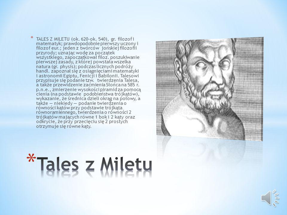 * TALES Z MILETU (ok.620–ok. 540), gr.