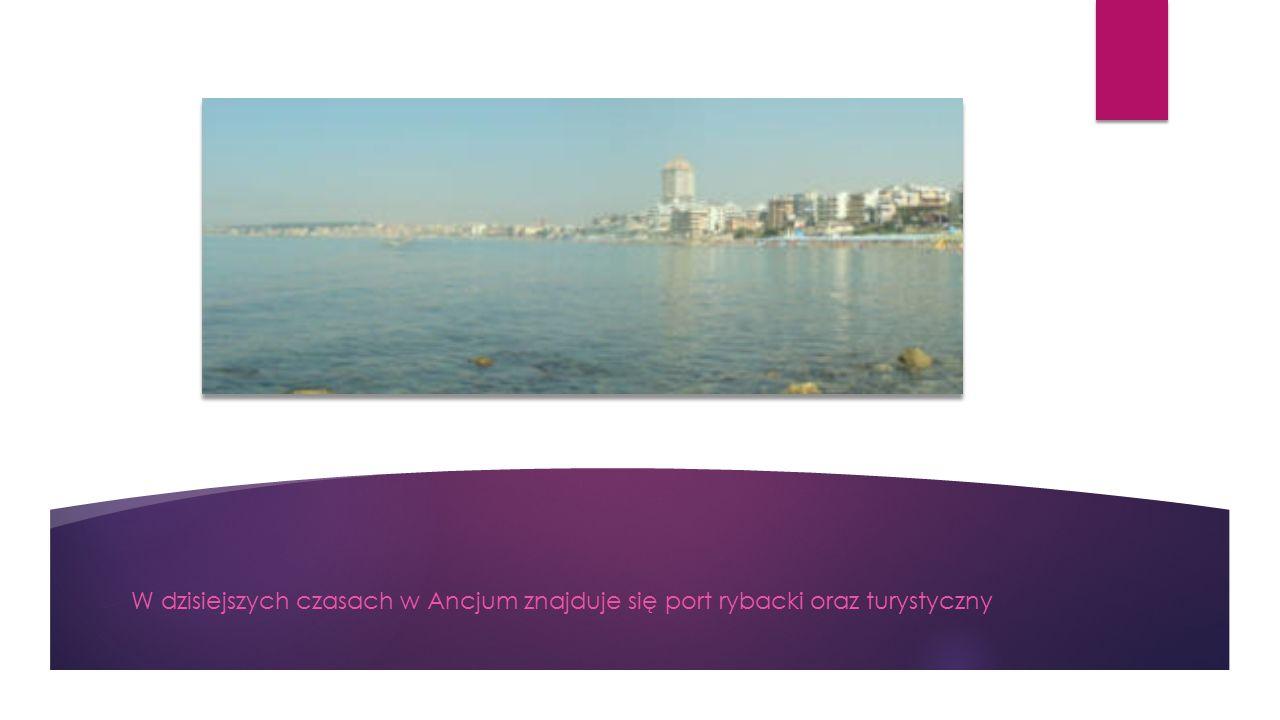 W dzisiejszych czasach w Ancjum znajduje się port rybacki oraz turystyczny