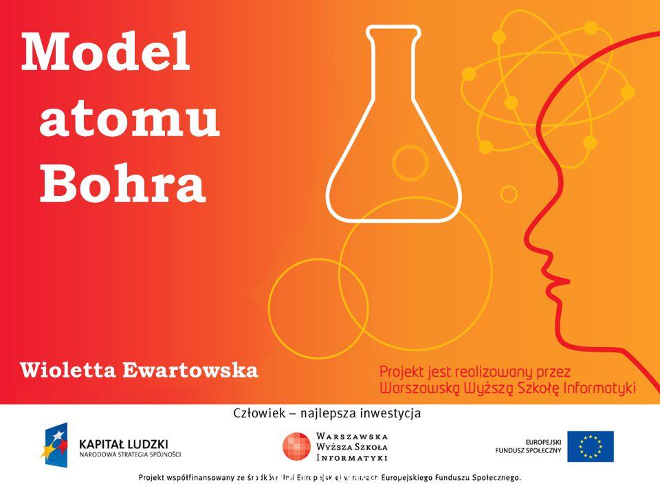 Model atomu Bohra Wioletta Ewartowska informatyka + 2