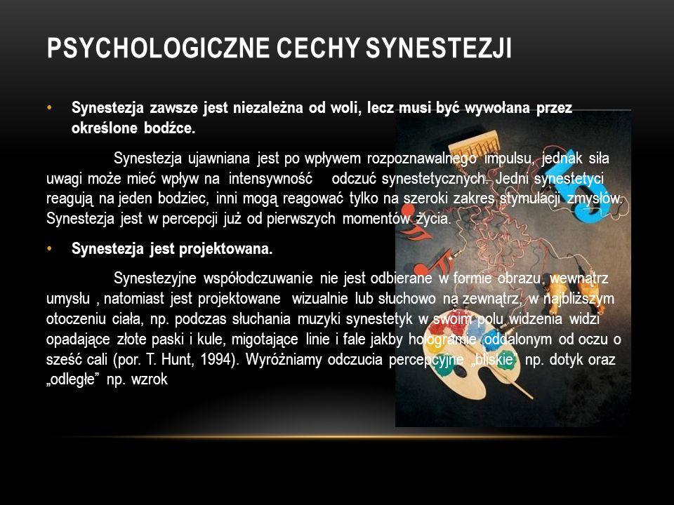 Jedne z pierwszych badań nad synestezją wykazywały, że jej występowanie zależy od okresu wczesnego dzieciństwa i wychowania. Używanie zabawek, uczenie